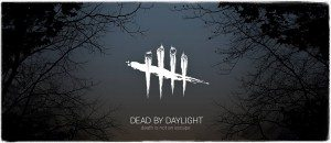'Dead by Daylight' Released from Starbreeze Studios