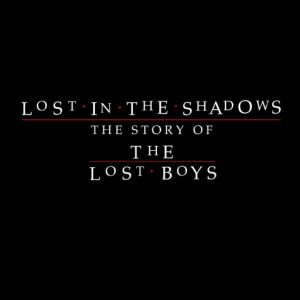 This August 'Lost In The Shadows' Will Give Us An Extended History Of 'The Lost Boys'