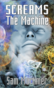 """Blog Tour: Sam Mortimer's 'Screams The Machine' Release – """"Boons and Battles of Research"""""""