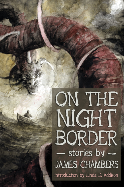 From Raw Dog Screaming Press: Preorder On the Night Border by James Chambers
