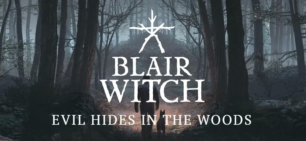 Check Out the Launch Trailer for New BLAIR WITCH Video Game