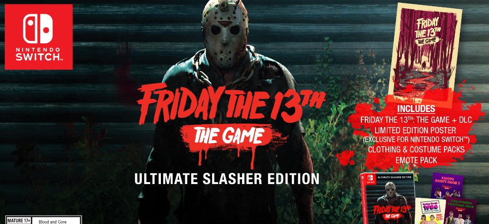 """FRIDAY THE 13TH: THE GAME """"Ultimate Slasher Edition"""" for the Nintendo Switch is Now in North American Retail Stores"""