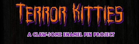 TERROR KITTIES – AN ENAMEL PIN KICKSTARTER PROJECT!