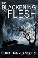 The Blackening of Flesh