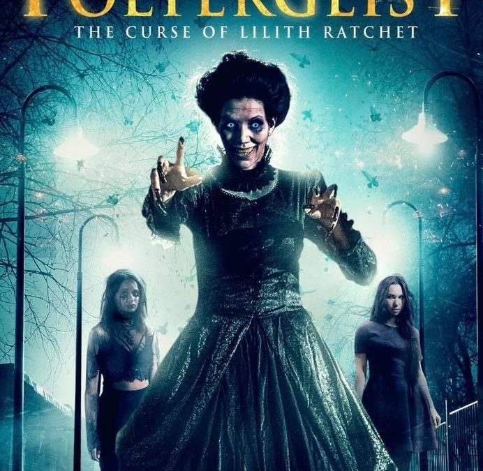 The Trailer Is Out For 'American Poltergeist: The Curse of Lilith Ratchet'